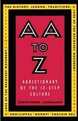 AA to Z: An Addictionary of the 12-Step Culture