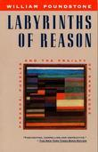 Labyrinths of Reason: Paradox, Puzzles, and the Frailty of Knowledge