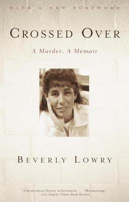 Crossed Over: A Murder, A Memoir