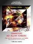 Omaggio ad Allan Kardec - Che cos'è la comunicazione con l'Aldilà