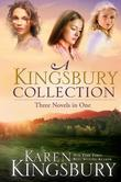 A Kingsbury Collection: Three Novels in One: Where Yesterday Lives, When Joy Came to Stay, On Every Side