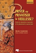 Priver ou privatiser la vieillesse ?