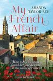 My French Affair: How a Kiwi Woman Found Her Joie De Vivre In the South of France