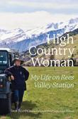 High Country Woman: My Life On Rees Valley Station