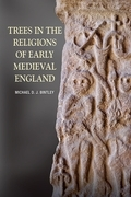 Trees in the Religions of Early Medieval England