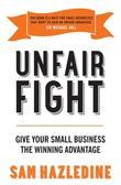 Unfair Fight: Give Your Small Business the Winning Advantage