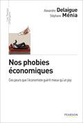 Nos phobies économiques