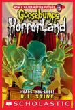 Goosebumps HorrorLand #15: Heads, You Lose!