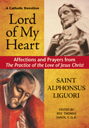 Lord of My Heart: Affections and Prayers from Practice of the Love of Jesus Christ