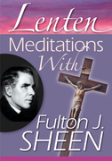 Lenten Meditations with Fulton J. Sheen
