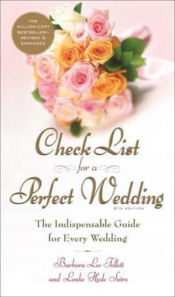 Check List for a Perfect Wedding, 6th Edition: The Indispensible Guide for Every Wedding
