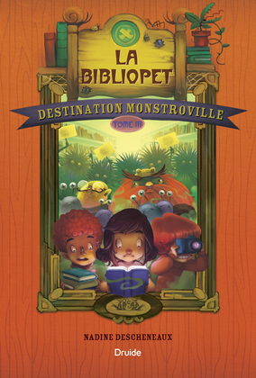 Destination Monstroville, Tome 3 - La bibliopet