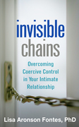 Invisible Chains: Overcoming Coercive Control in Your Intimate Relationship