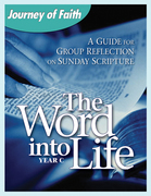 The Word Into Life, Year C: A Guide for Group Reflection on Sunday Scripture