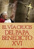 El Vía Crucis del Papa Benedicto XVI