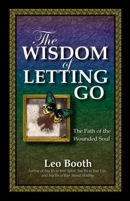 The Wisdom of Letting Go: The Path of the Wounded Soul
