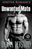 Unwanted Mate Soul Mates Book 2