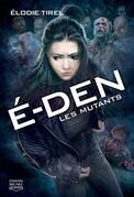 É-Den 3 - Les mutants