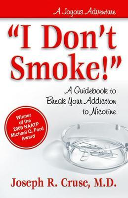 'I Don't Smoke!': A Guidebook to Break Your Addiction to Nicotine