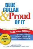 Blue Collar and Proud of It: The All-in-One Resource for Finding Freedom, Financial Success, and Security Outside the Cubicle