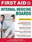 First Aid for the Internal Medicine Boards, Third Ed.