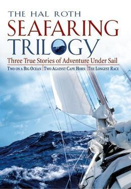 Hal Roth Seafaring Trilogy (eBook): Three True Stories of Adventure Under Sail