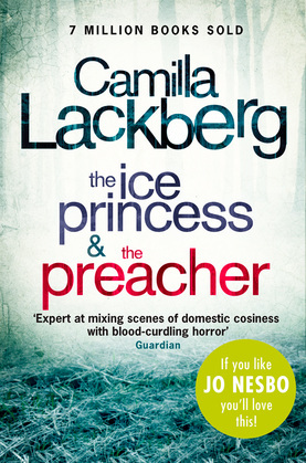 Camilla Lackberg Crime Thrillers 1 and 2: The Ice Princess, The Preacher