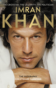 Imran Khan: The Cricketer, The Celebrity, The Politician