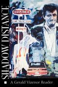 Shadow Distance: A Gerald Vizenor Reader