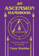 Ascension Handbook: Channeled Material by Serapis