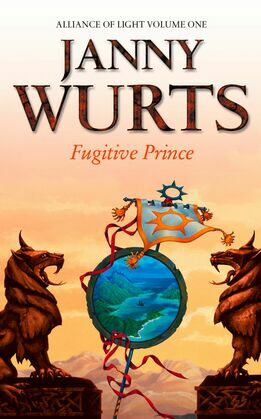 Fugitive Prince: First Book of The Alliance of Light (The Wars of Light and Shadow, Book 4)