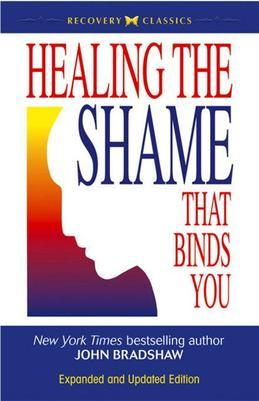 Healing the Shame that Binds You: Recovery Classics Edition