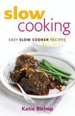 Slow Cooking: Easy Slow Cooker Recipes