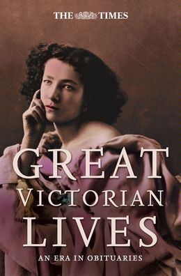 The Times Great Victorian Lives