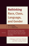 Rethinking Race, Class, Language, and Gender: A Dialogue with Noam Chomsky and Other Leading Scholars