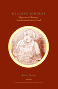 Reading Riddles: Rhetorics of Obscurity from Romanticism to Freud