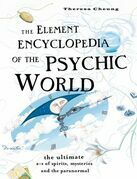 The Element Encyclopedia of the Psychic World: The Ultimate A–Z of Spirits, Mysteries and the Paranormal