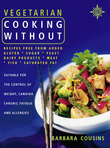 Vegetarian Cooking Without: All recipes free from added gluten, sugar, yeast, dairy produce, meat, fish and saturated fat (Text only)