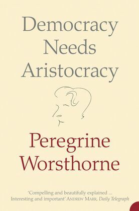 Democracy Needs Aristocracy