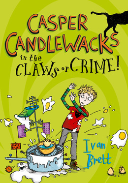 Casper Candlewacks in the Claws of Crime! (Casper Candlewacks, Book 2)