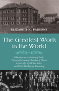 The Greatest Work in the World: Education as a Mission of Early Twentieth-Century Churches of Christ: Letters of Lloyd Cline Sears and Pattie Hathaway