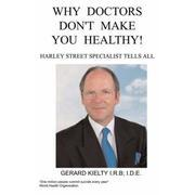 Why Doctors Don't Make You Healthy!