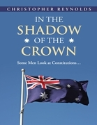 In the Shadow of the Crown: Some Men Look At Constitutions...