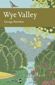Wye Valley (Collins New Naturalist Library, Book 105)