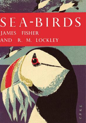 Sea-Birds (Collins New Naturalist Library, Book 28)