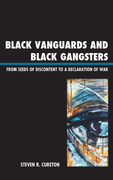 Black Vanguards and Black Gangsters: From Seeds of Discontent to a Declaration of War