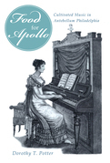 'Food for Apollo': Cultivated Music in Antebellum Philadelphia