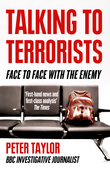 Talking to Terrorists: A Personal Journey from the IRA to Al Qaeda