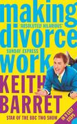 Making Divorce Work: In 9 Easy Steps