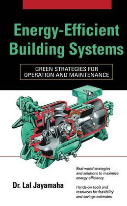 Energy-Efficient Building Systems: Green Strategies for Operation and Maintenance